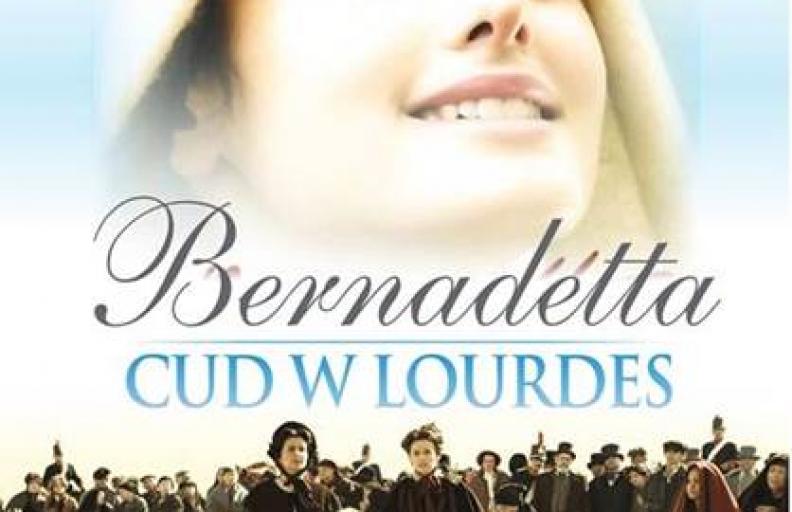 Bernadetta. Cud wLouders – od29.01