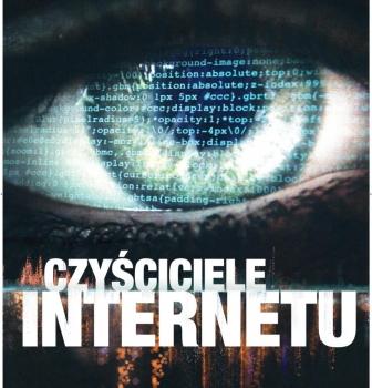 Czyściciele internetu – 27.11, godz.19:00