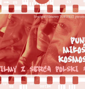 "Tofifest – ""Filmy zSerca Polski #2"" – 4.04, godz.20:30"