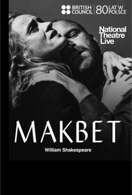 #NIC: Makbet – National Theatre Live – extra – 12.08, godz.15:00