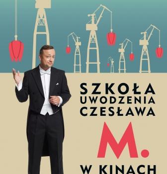 Szkoła uwodzenia Czesława M. – od28.10.2016