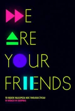 We Are Your Friends – od 28.08